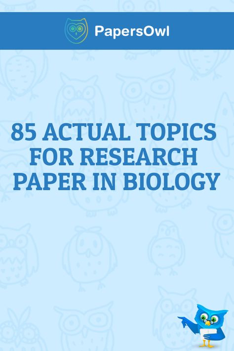 85 ACTUAL TOPICS FOR RESEARCH PAPER IN BIOLOGY