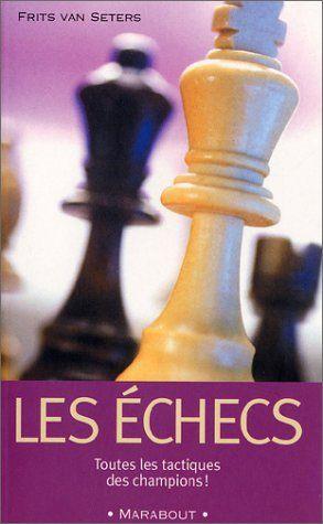 Telecharger Les Echecs Pdf Par Frits Van Seters Telecharger Votre Fichier Ebook Maintenant