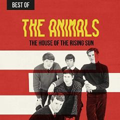 The Animals The House Of The Rising Sun Best Of The Animals 2019 House Of The Rising Sun Sunrise Animals