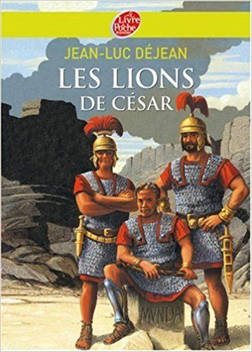 Amazon Fr Les Lions De Cesar Jean Luc Dejean Livres Lion Livre Les Centurions