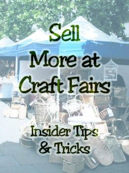 Learn how to sell more at craft fairs with these insider tips and tricks
