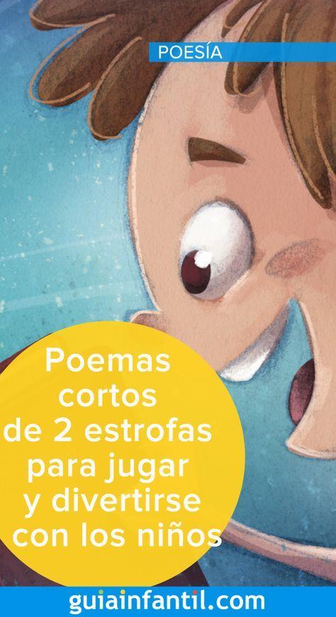 Poemas Cortos De 2 Estrofas Para Jugar Y Divertirse Con Los Ninos Poesia Para Ninos Poemas Para Ninos Poemas Cortos Para Ninos