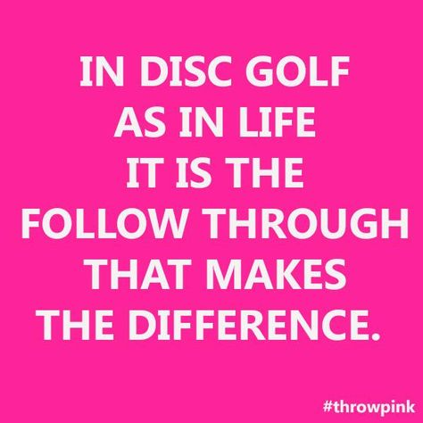 Throw Pink on | Disc Golf | Golf quotes, Golf humor, Disc golf