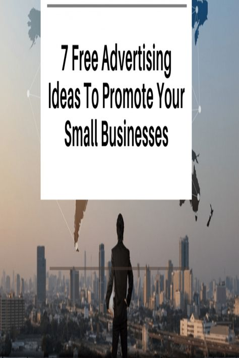 7 Free Advertising Ideas To Promote Your Small Business