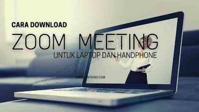 Cara Download Zoom Untuk Laptop Dan Handphone Gratis Untuk Meeting Online Persandian Bijak Aplikasi