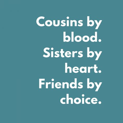 Girl Cousin Quotes, Funny Cousin Quotes, Cousins Funny, Aunt Quotes, Brother Quotes, Best Friend Quotes, Quotes For Cousins, Cousin Sayings, Daughter Quotes