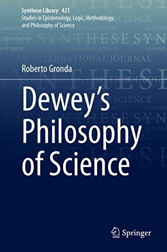 Dewey S Philosophy Of Science Synthese Library 421 In 2021 Philosophy Of Science Philosophy Science Journal