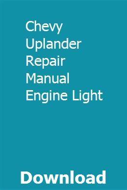Chevy Uplander Repair Manual Engine Light Repair Manuals Chevy