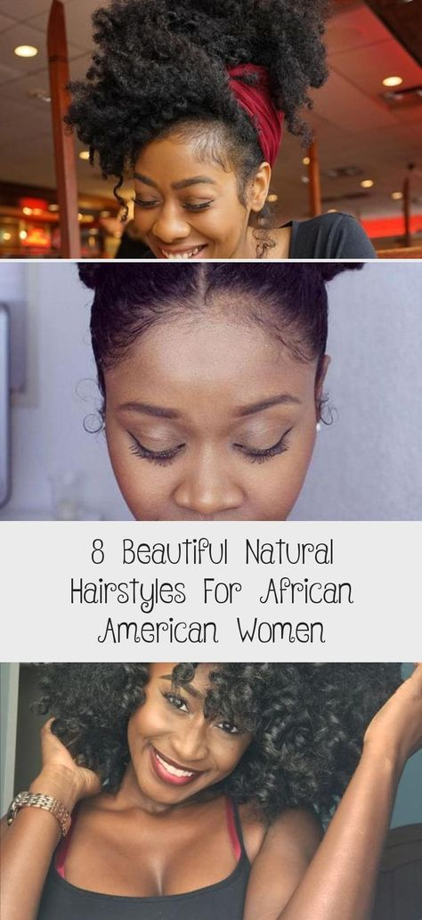 8 Beautiful Natural Hairstyles for African American Women #naturalhairInspiration #naturalhairArt #naturalhairRegimen #LowPorositynaturalhair #Beautifulnaturalhair