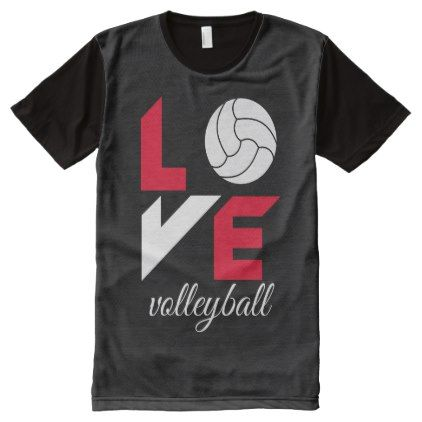 I Love Volleyball All Over Print T Shirt Zazzle Com Volleyball T Shirt Designs Printed Shirts Stylish Shirts