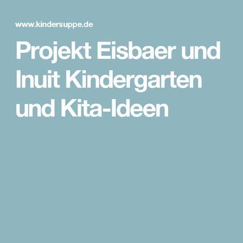 Projekt Eisbaer Und Inuit Kindergarten Und Kita Ideen Eisbar Kindergarten Bar