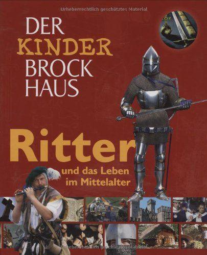 Der Kinder Brockhaus Ritter Und Das Leben Im Mittelalter Brockhaus Ritter Der Kinder Ritter Mittelalter Brockhaus