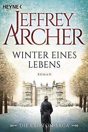 Winter Eines Lebens Die Clifton Saga 7 Roman Die Clifton Saga Lebens Eines Winter Die In 2020 Bucher Online Lesen Bucher Romane Bucher Lesen