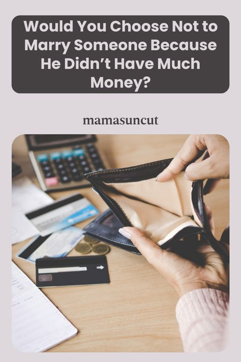 A mom is wondering if she should move forward in her good relationship after learning he didn't have money, savings, and still lives with his mom.