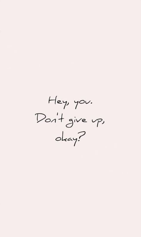 Hey you, don't give up. #foundonweheartit #iphonebackground #phonebackground #iphonewallpaper #wallpaper #phoneaccessories