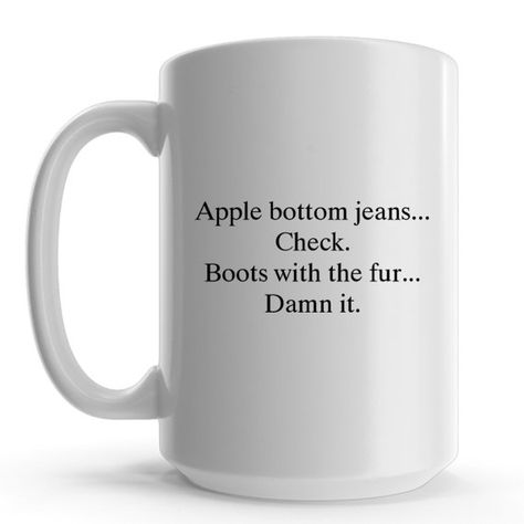 Apple Bottom Jeans Boots With The Fur Funny Coffee Mug