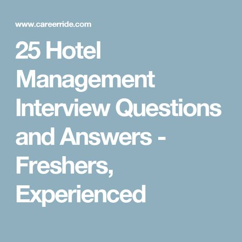 25 Hotel Management Interview Questions and Answers - Freshers - hotel interview questions