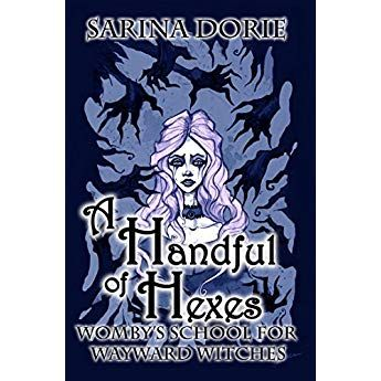 A Handful Of Hexes A Not So Cozy Witch Mystery Womby S School For Wayward Witches Book 4 Witch Books Books Crystal Kingdom