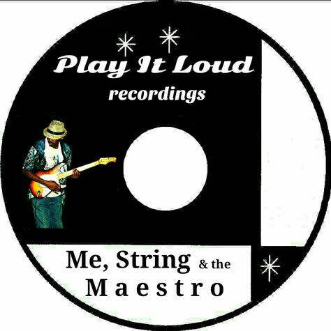 new Play It Loud CD label for Me, String \ the Maestro Play It - cd label