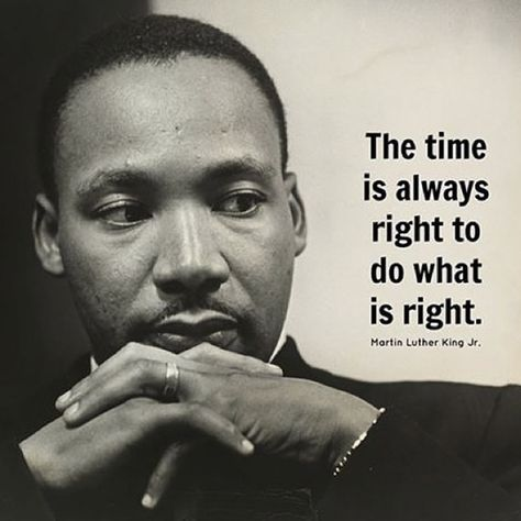 "Martin luther king jr quotes ' the Time : What is Always Right? quotes on life Martin Luther King Jr quotes "" The Time is always right to do what is Right. Citations Martin Luther King, Martin Luther King Quotes, Good Quotes, Life Quotes Love, Aa Quotes, Journey Quotes, True Quotes, Cs Lewis, Quotes By Famous People"
