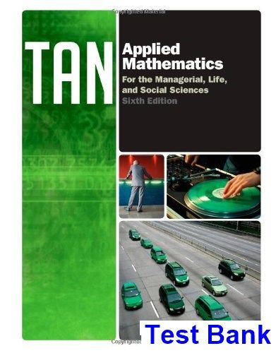 Applied Mathematics For The Managerial Life And Social Sciences 6th Edition Tan Test Bank Solutions Manual Test Bank Instant Download Social Science Science Textbook Mathematics