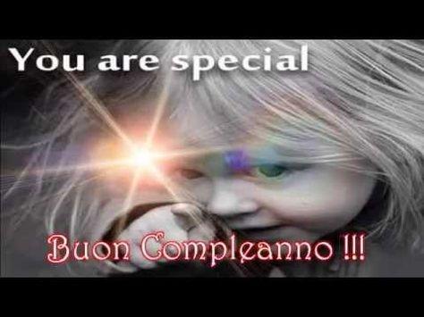 Buon Compleanno Ad Una Persona Speciale Come Te Dedica Per