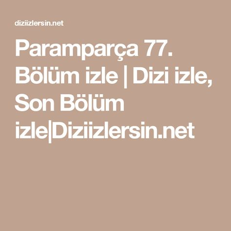 Paramparca 77 Bolum Izle Dizi Izle Son Bolum Izle Diziizlersin Net Website
