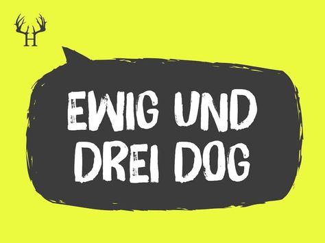 Ewig Und Drei Dog Bayern Bayernliebe Mundart Dialekt