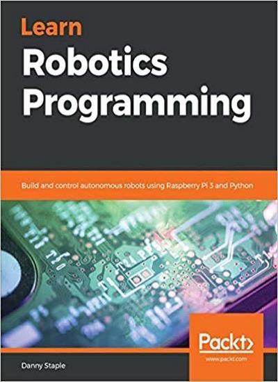 Learn Robotics Programming 1st Edition - Download PDF