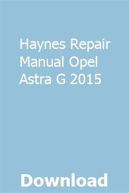 Haynes Repair Manual Opel Astra G 2015 Renault Clio Yamaha V Star Repair Manuals