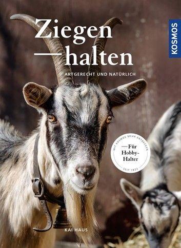 Ziegen Halten Ebook By Kai Haus Rakuten Kobo Ziege Intelligente Tiere Ziegen Haus