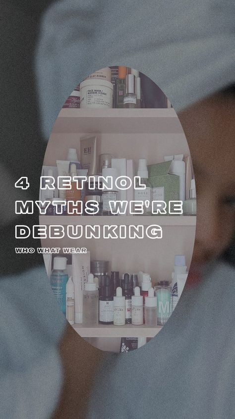 Is retinol apart of your skincare routine? Here's what you should erase from your mind about this effective ingredient.