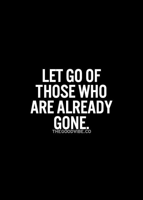 Lass diejenigen gehen, die bereits gegangensind. Let go#