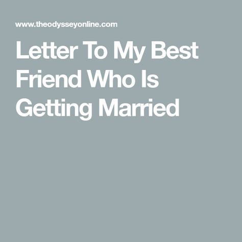 letter to my best friend who is getting married best friend