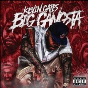 Kevin Gates Big Gangsta Mp3 Download | Micarofx Net | Kevin