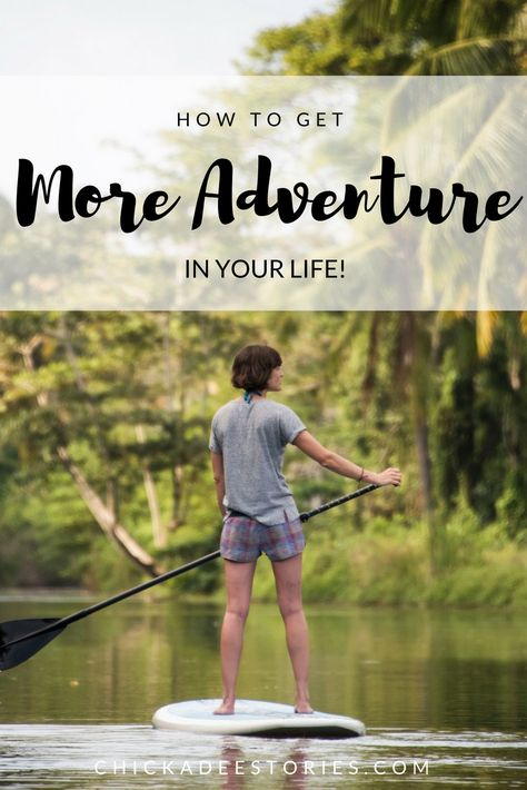 How To Get More Adventure In Your Life