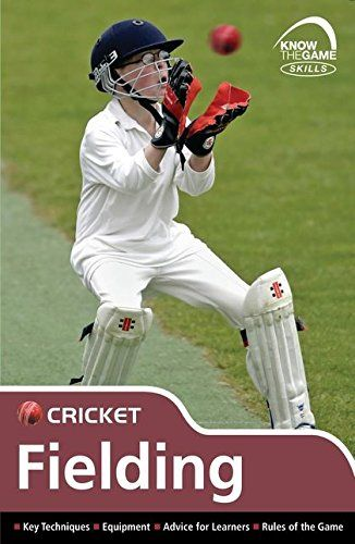 Do You Search For Skills Cricket Fielding Know The Game Skills Cricket Fielding Know The Game Is One Of Best Books For Now Get T The Game Book Skills Cricket