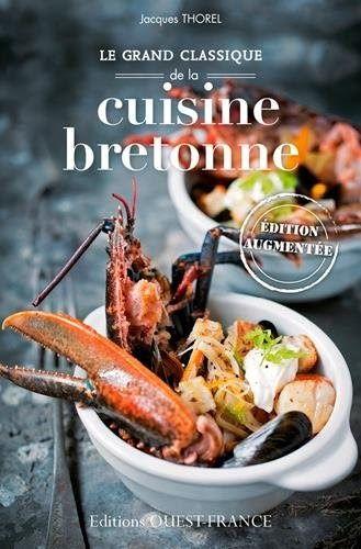 Obtenez Le Livre Grand Classique De La Cuisine Bretonne Au Format Pdf Ou Epub Vous Pouvez Lire Des Livres En Ligne Ou Cuisine Bretonne Cuisine Recette Facile