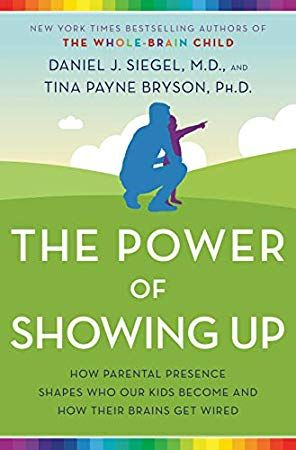 Download Pdf Epub The Power Of Showing Up How Parental Presence
