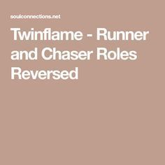 Twinflame – Runner and Chaser Roles Reversed | Twin flame