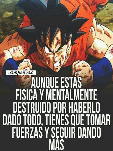 Frases De Goku Motivacion Buscar Con Google Goku Y Frases