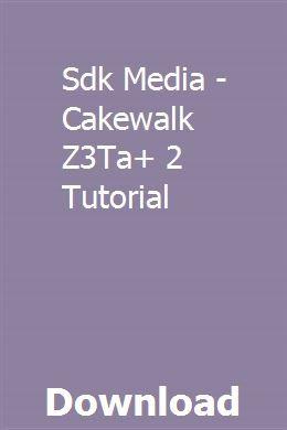 Sdk Media - Cakewalk Z3Ta+ 2 Tutorial download online full