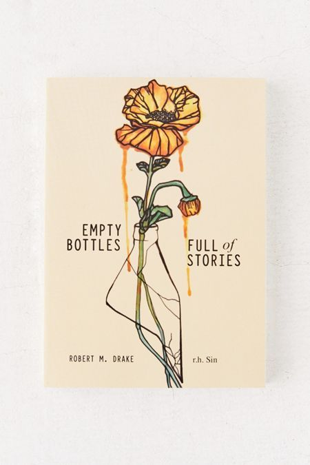 Shop Empty Bottles Full of Stories By r. Sin & Robert M. Drake at Urban Outfitters today. Robert M Drake, R M Drake, I Love Books, New Books, Books To Read, Drake Quotes, R H Sin Quotes, Qoutes, Urban Outfitters