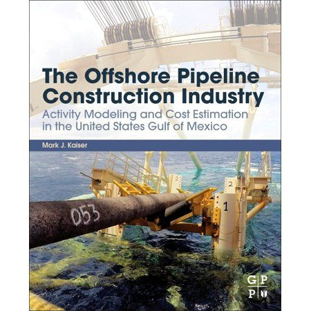 The Offshore Pipeline Construction Industry Paperback Walmart Com Pipeline Construction Gulf Of Mexico Construction