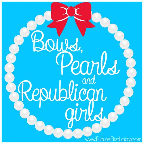 Bows, Pearls, and Republican Girls