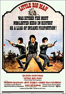 is a 1970 American Western film directed by Arthur Penn and based on the 1964 comic novel by Thomas Berger. It is a picaresque comedy about a Caucasian boy raised by the Cheyenne nation during the 19th century. The film is largely concerned with contrasting the lives of American pioneers and Native Americans throughout the progression of the boy's life.