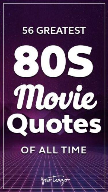 56 80s Movie Quotes Of All Time