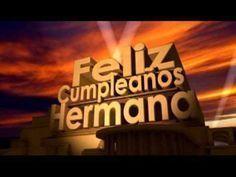 Felicitacion Para Mi Hermana En Su Cumpleanos Youtube Happy Birthday Video Happy Birthday Brother Happy Birthday Quotes