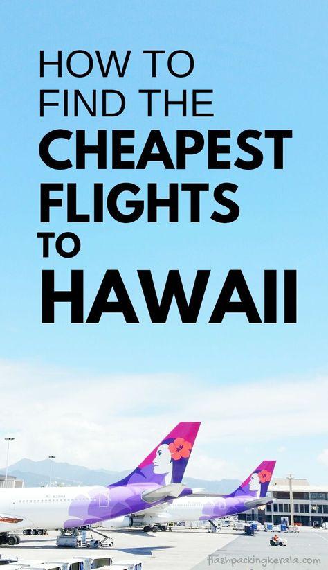 How To Find Cheap Flights To Hawaii In 2019 Maui Kauai Oahu