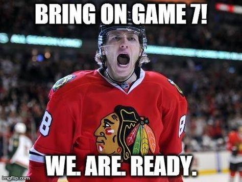 Bring On Game 7 We Are Ready Chicago Blackhawks Blackhawks Hockey Girls